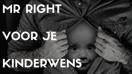 mr right, kinderwens, ware liefde